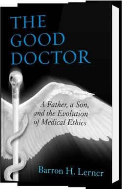 """The Good Doctor,"" by Dr. Barron Lerner."