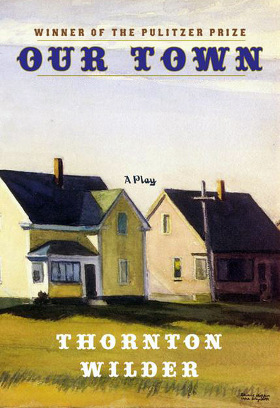 the simple things in life in thornton wilders play our town Angel reviews our town, thornton wilder's why the play was a classic with a very simple story of how we are in daily life my husband does things more.