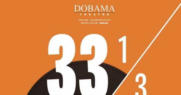 "The poster for Dobama Theatre's production of ""33 1/3""."
