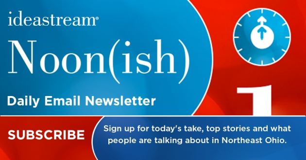 Sign up for our daily newsletter, Noon(ish), for today's take, top stories and what people are talking about in Northest Ohio.